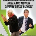 Advantage/Disadvantage Drills and Motion Offense Drills & Skills