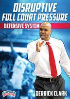 Derrick Clark Disruptive-Full-Court-Pressure-Defensive-System