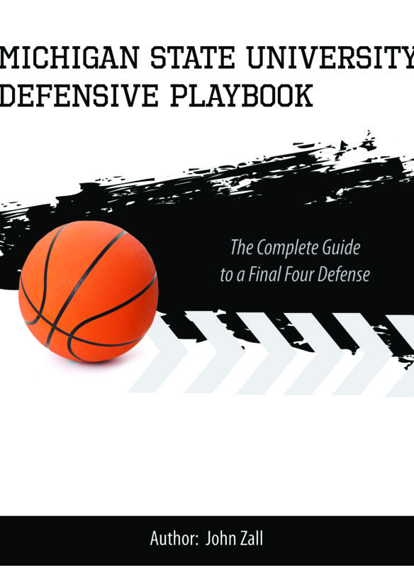 Michigan State Defensive Playbook: The Complete Guide to a Final Four Defense