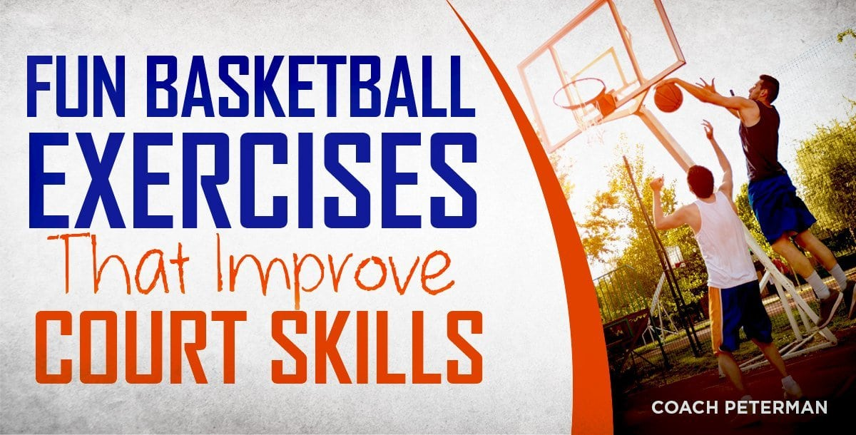Fun Basketball Exercises That Improve Court Skills